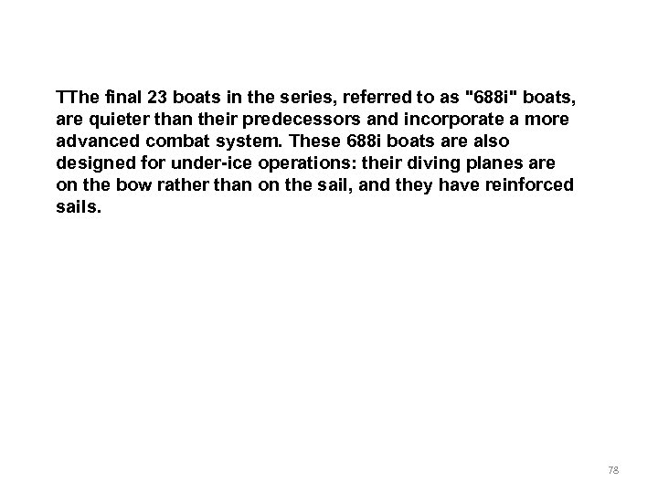 TThe final 23 boats in the series, referred to as
