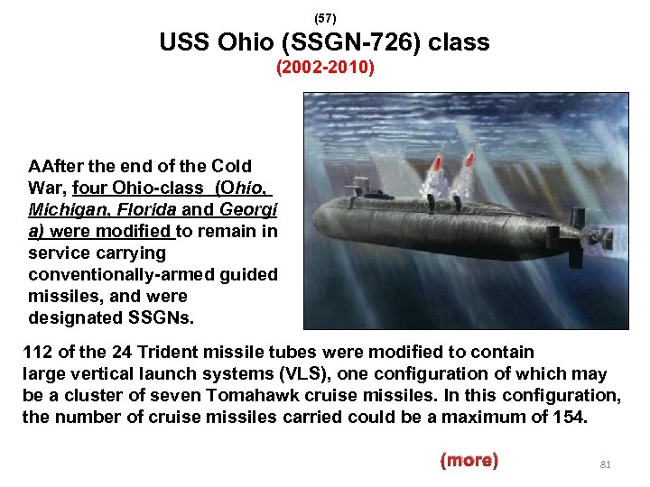 (57) USS Ohio (SSGN-726) class (2002 -2010) AAfter the end of the Cold War,