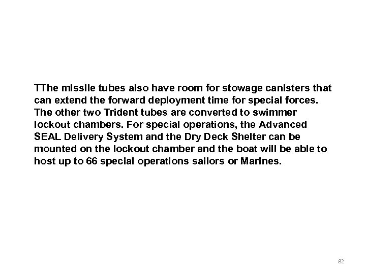 TThe missile tubes also have room for stowage canisters that can extend the forward