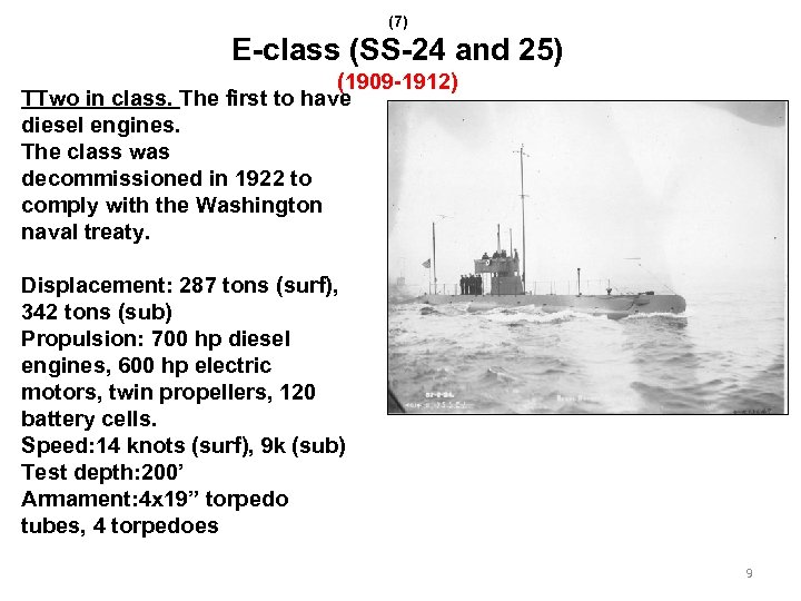 (7) E-class (SS-24 and 25) (1909 -1912) TTwo in class. The first to have