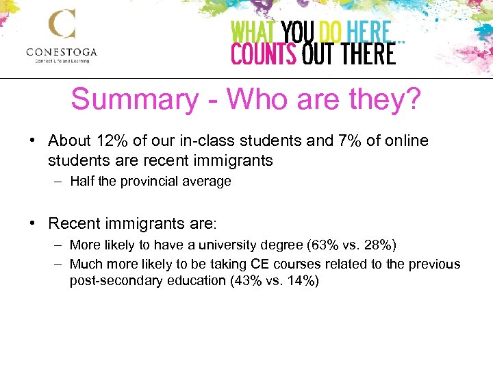 Summary - Who are they? • About 12% of our in-class students and 7%