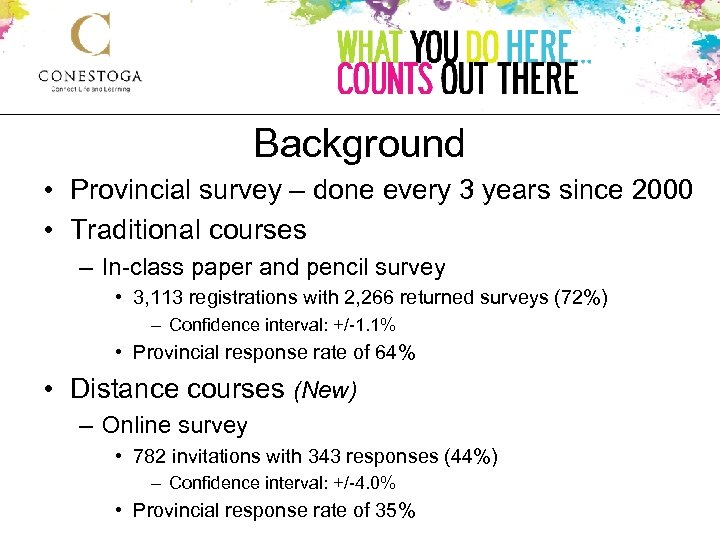 Background • Provincial survey – done every 3 years since 2000 • Traditional courses