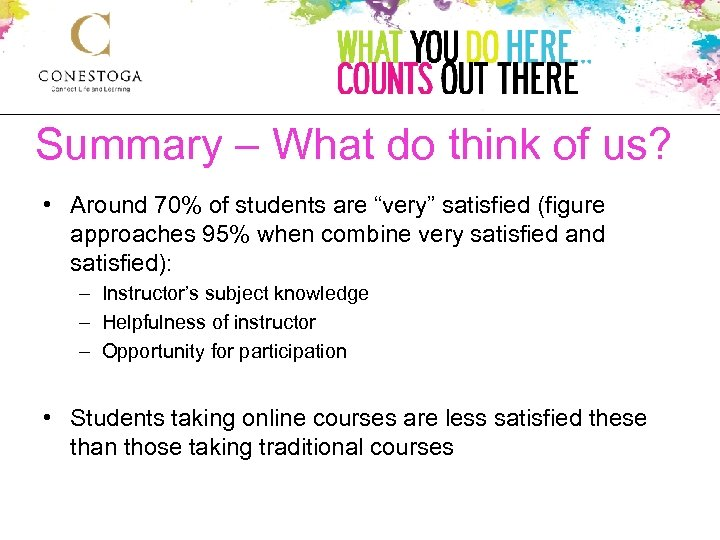 "Summary – What do think of us? • Around 70% of students are ""very"""
