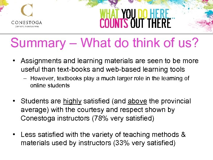 Summary – What do think of us? • Assignments and learning materials are seen