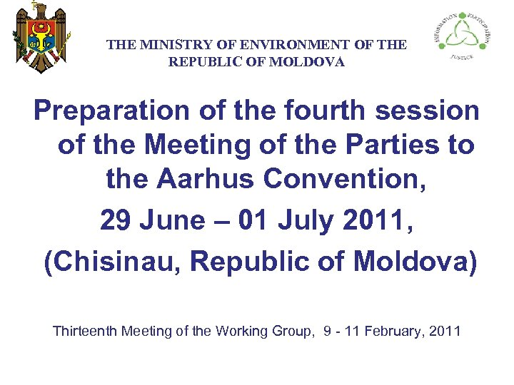 THE МINISTRY ОF ENVIRONMENT OF THE REPUBLIC OF MOLDOVA Preparation of the fourth session