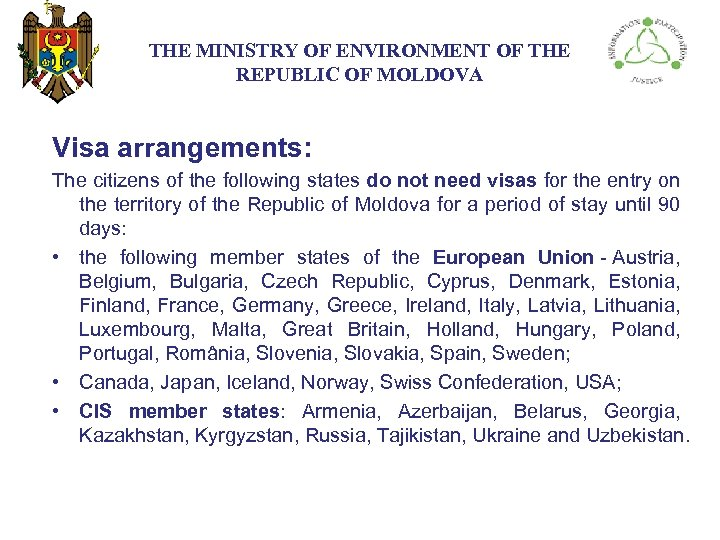 THE МINISTRY ОF ENVIRONMENT OF THE REPUBLIC OF MOLDOVA Visa arrangements: The citizens of