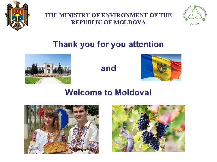 THE МINISTRY ОF ENVIRONMENT OF THE REPUBLIC OF MOLDOVA Thank you for you attention