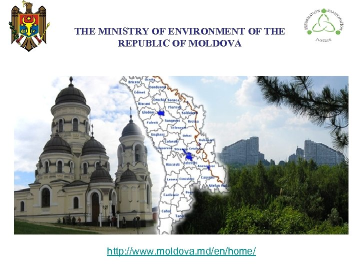 THE МINISTRY ОF ENVIRONMENT OF THE REPUBLIC OF MOLDOVA http: //www. moldova. md/en/home/