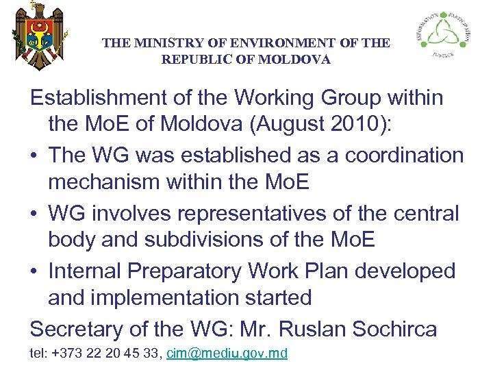 THE МINISTRY ОF ENVIRONMENT OF THE REPUBLIC OF MOLDOVA Establishment of the Working Group