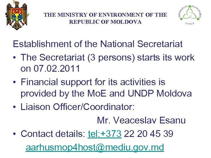 THE МINISTRY ОF ENVIRONMENT OF THE REPUBLIC OF MOLDOVA Establishment of the National Secretariat