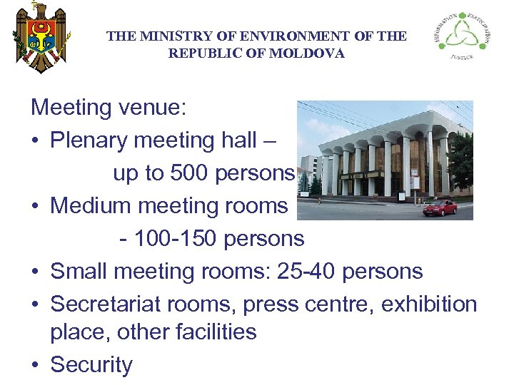 THE МINISTRY ОF ENVIRONMENT OF THE REPUBLIC OF MOLDOVA Meeting venue: • Plenary meeting