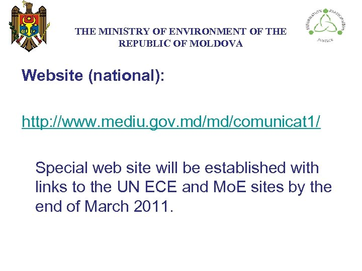 THE МINISTRY ОF ENVIRONMENT OF THE REPUBLIC OF MOLDOVA Website (national): http: //www. mediu.