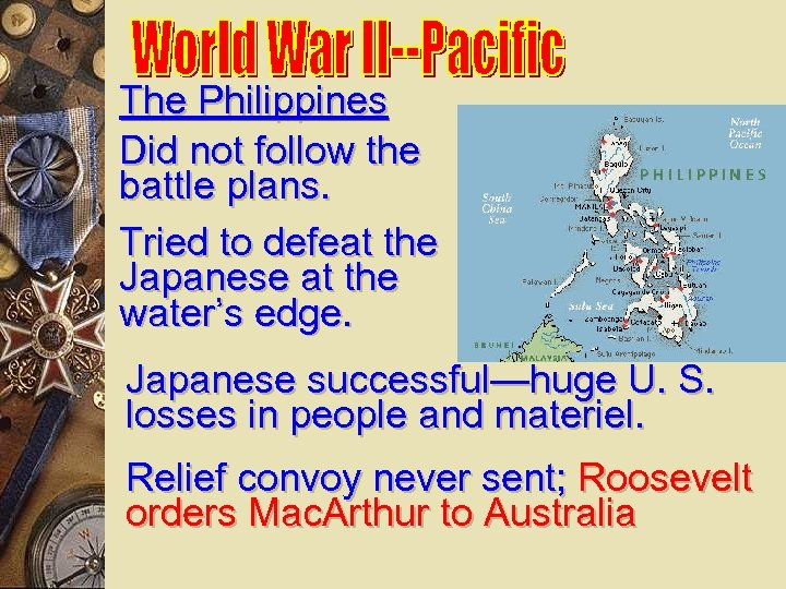 The Philippines Did not follow the battle plans. Tried to defeat the Japanese at