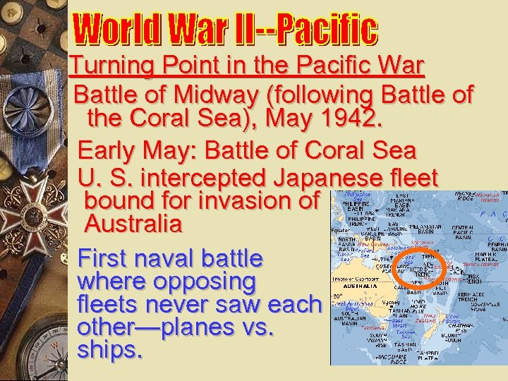 Turning Point in the Pacific War Battle of Midway (following Battle of the Coral