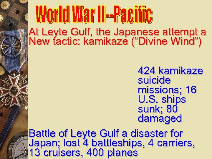"""At Leyte Gulf, the Japanese attempt a New tactic: kamikaze (""""Divine Wind"""") 424 kamikaze"""
