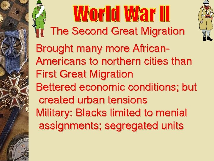 The Second Great Migration Brought many more African. Americans to northern cities than First