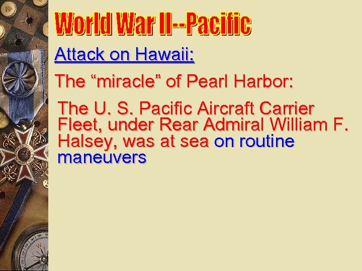 """Attack on Hawaii: The """"miracle"""" of Pearl Harbor: The U. S. Pacific Aircraft Carrier"""