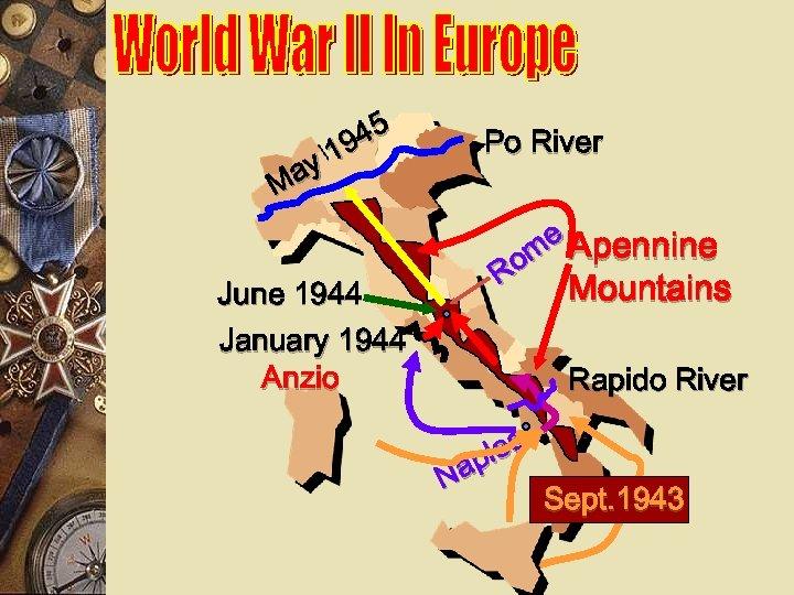 45 19 ay M June 1944 January 1944 Anzio Po River me Apennine Ro