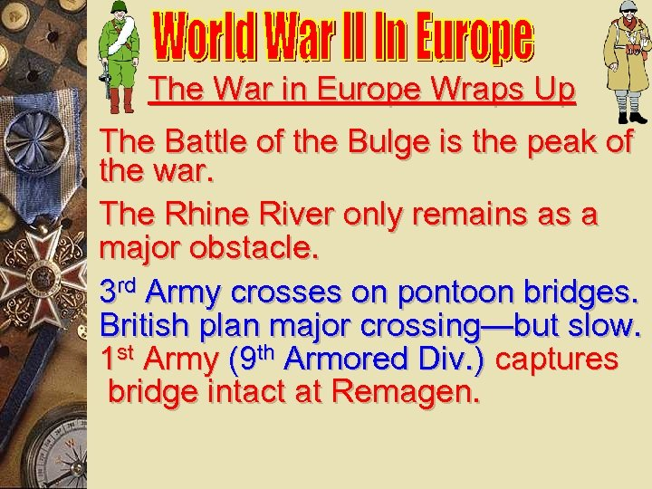 The War in Europe Wraps Up The Battle of the Bulge is the peak