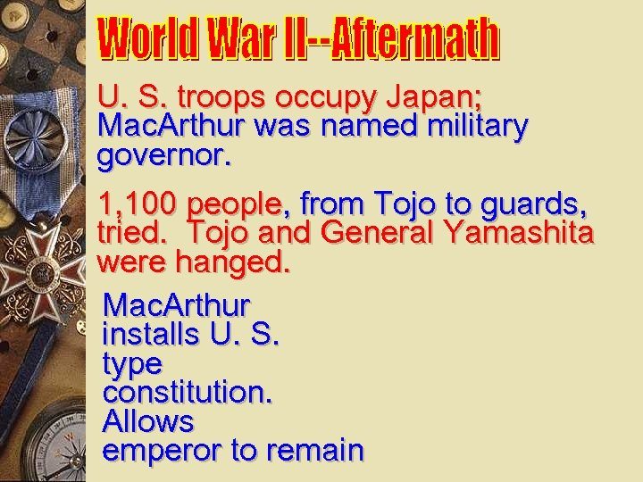 U. S. troops occupy Japan; Mac. Arthur was named military governor. 1, 100 people,