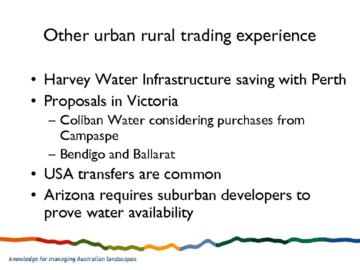 Other urban rural trading experience • Harvey Water Infrastructure saving with Perth • Proposals