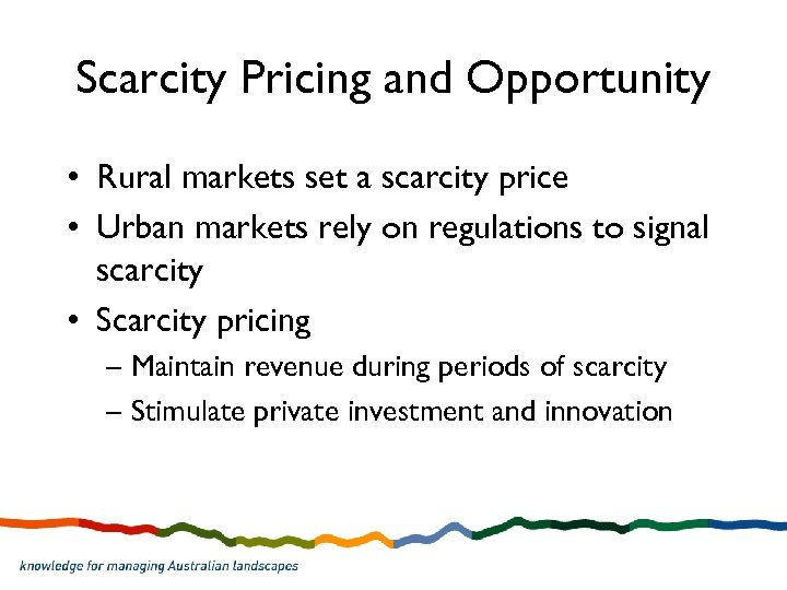 Scarcity Pricing and Opportunity • Rural markets set a scarcity price • Urban markets