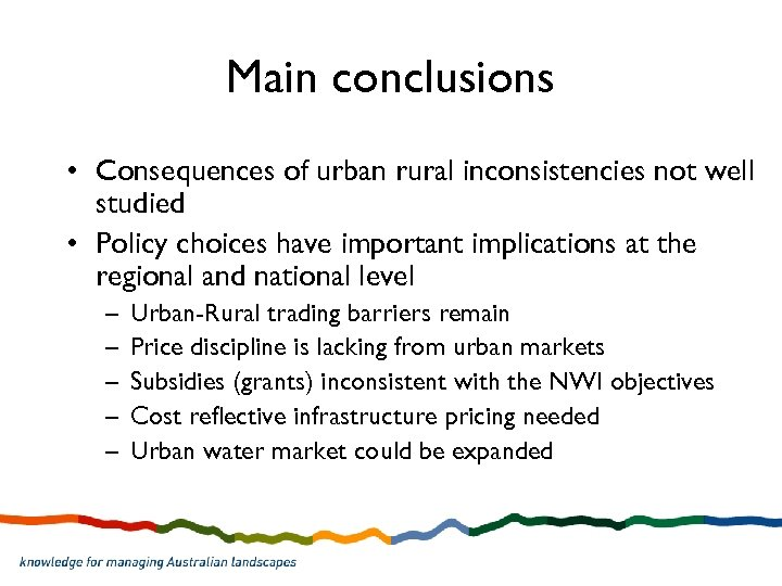 Main conclusions • Consequences of urban rural inconsistencies not well studied • Policy choices