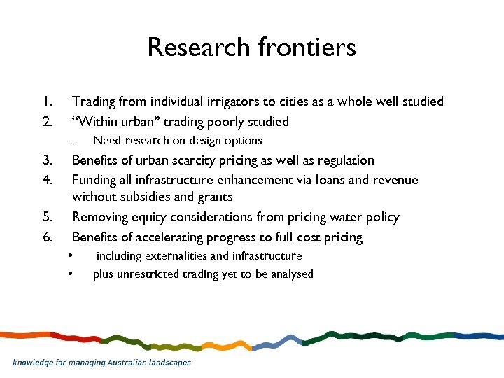 Research frontiers 1. 2. Trading from individual irrigators to cities as a whole well