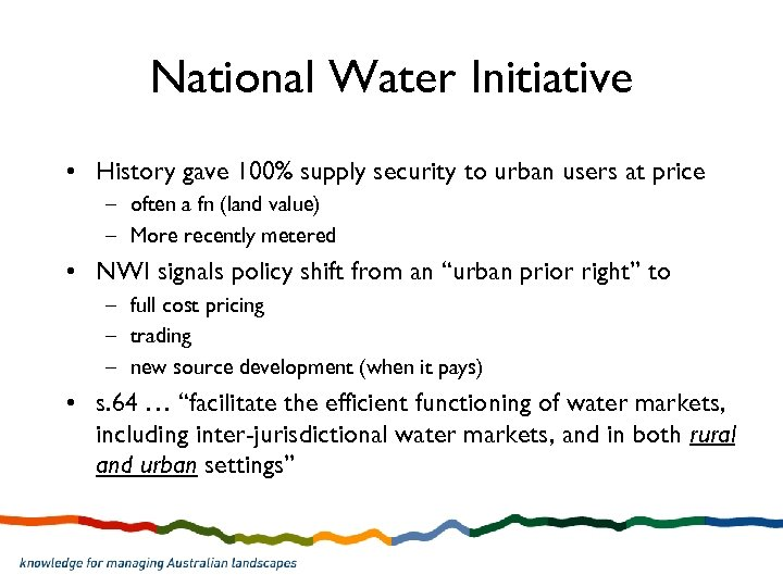 National Water Initiative • History gave 100% supply security to urban users at price