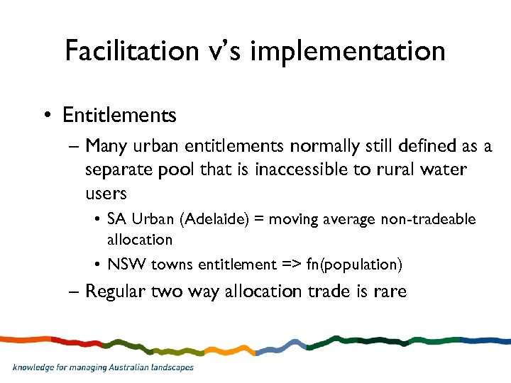 Facilitation v's implementation • Entitlements – Many urban entitlements normally still defined as a