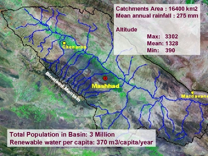 Catchments Area Geographical Location of Kashafrod Basin: 16400 km 2 Mean annual rainfall :