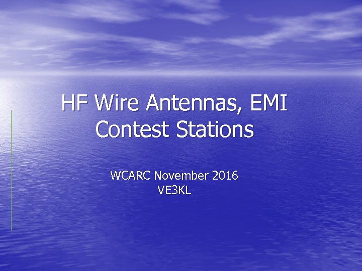 HF Wire Antennas, EMI Contest Stations WCARC November 2016 VE 3 KL