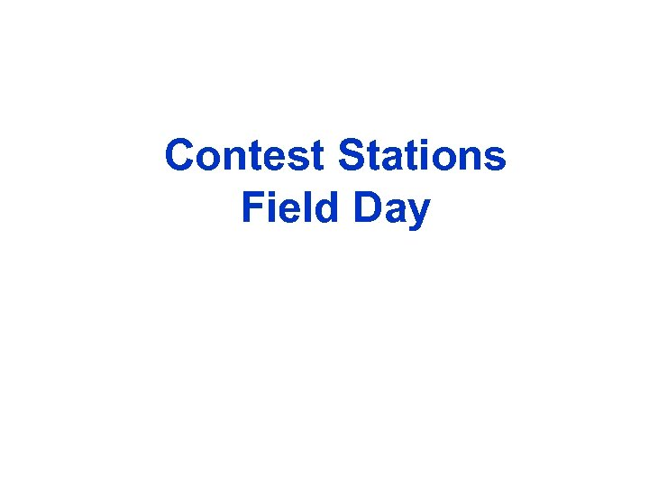 Contest Stations Field Day