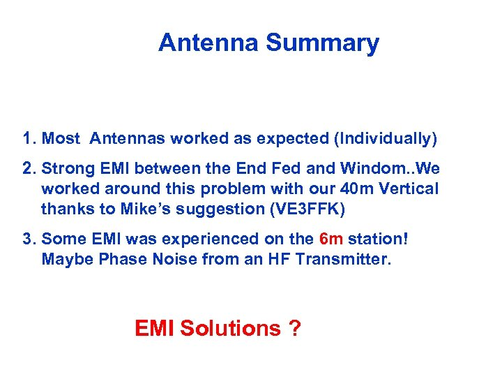 Antenna Summary 1. Most Antennas worked as expected (Individually) 2. Strong EMI between the