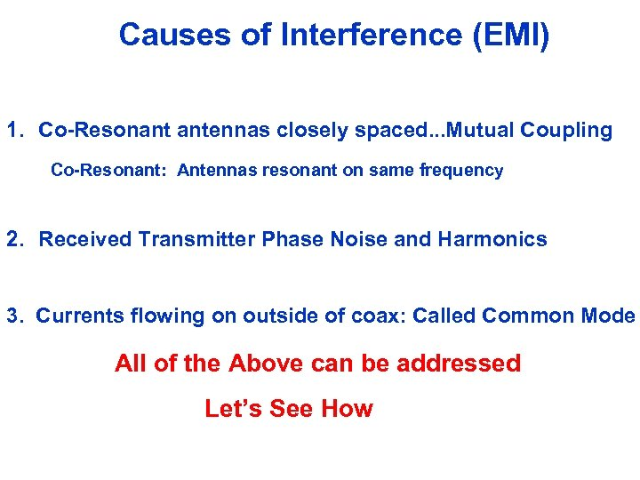 Causes of Interference (EMI) 1. Co-Resonant antennas closely spaced. . . Mutual Coupling Co-Resonant: