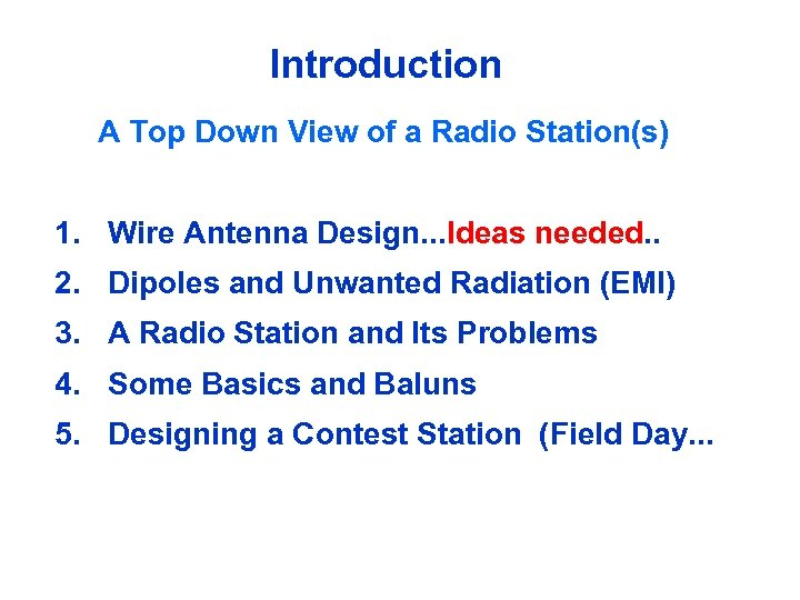Introduction A Top Down View of a Radio Station(s) 1. Wire Antenna Design. .