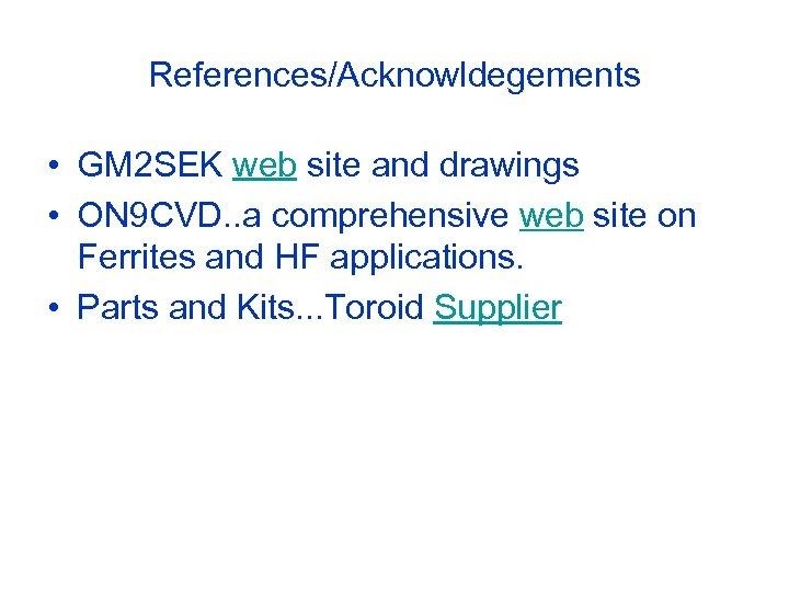 References/Acknowldegements • GM 2 SEK web site and drawings • ON 9 CVD. .