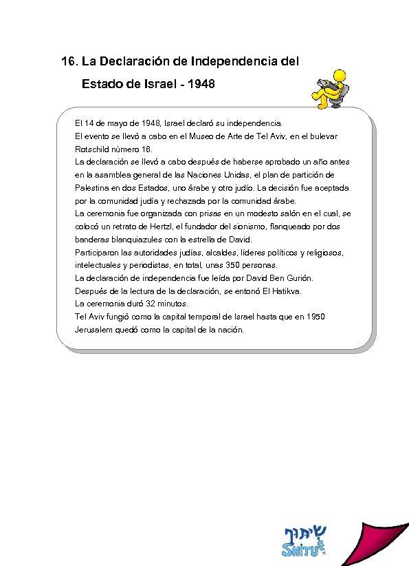 16. La Declaración de Independencia del Estado de Israel - 1948 El 14 de