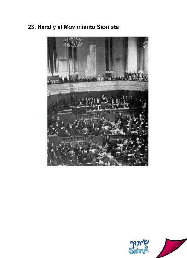 23. Herzl y el Movimiento Sionista