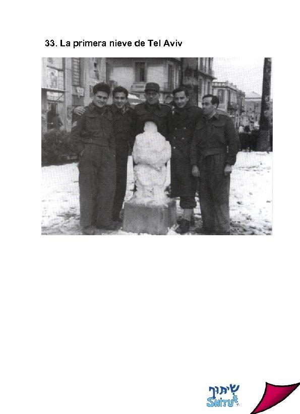 33. La primera nieve de Tel Aviv