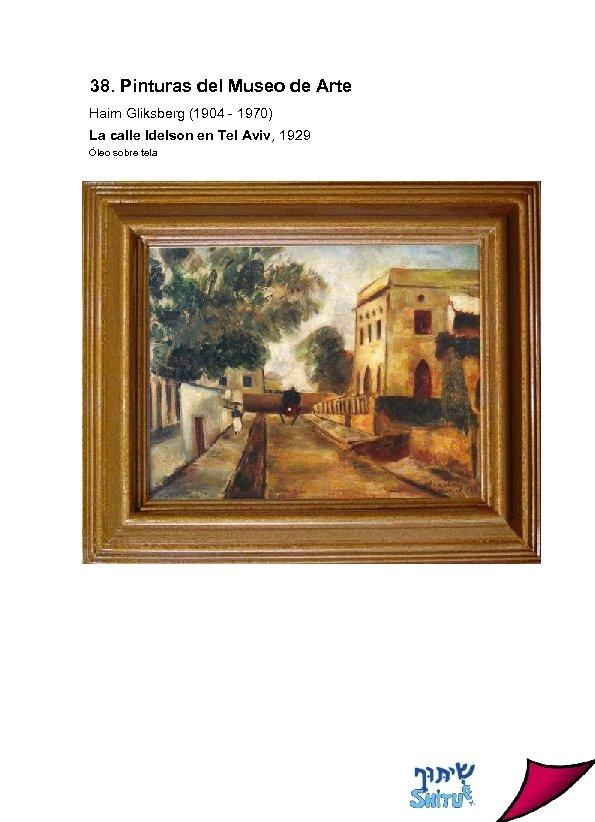 38. Pinturas del Museo de Arte Haim Gliksberg (1904 - 1970) La calle Idelson