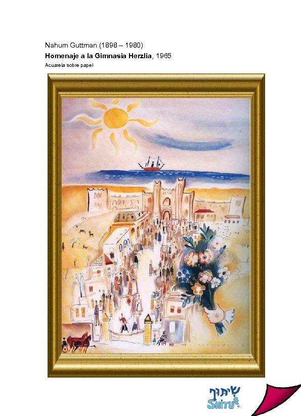 Nahum Guttman (1898 – 1980) Homenaje a la Gimnasia Herzlia, 1965 Acuarela sobre papel