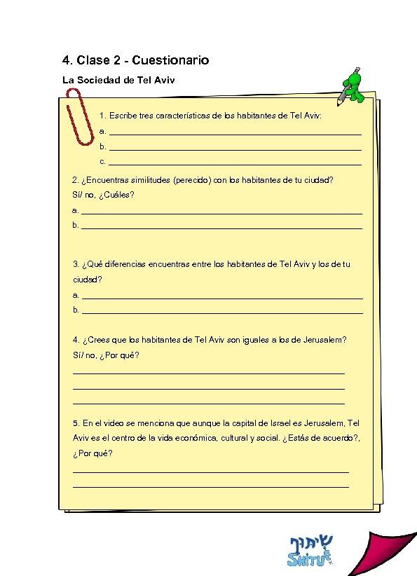 4. Clase 2 - Cuestionario La Sociedad de Tel Aviv 1. Escribe tres características
