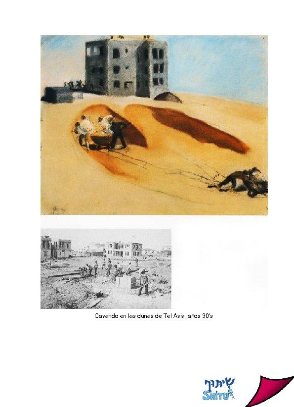 Cavando en las dunas de Tel Aviv, años 30's