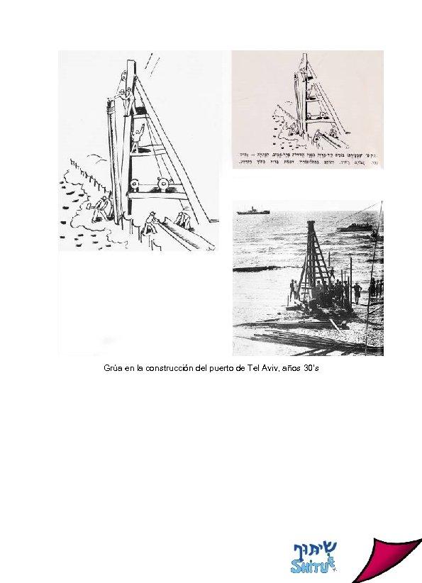 Grúa en la construcción del puerto de Tel Aviv, años 30's
