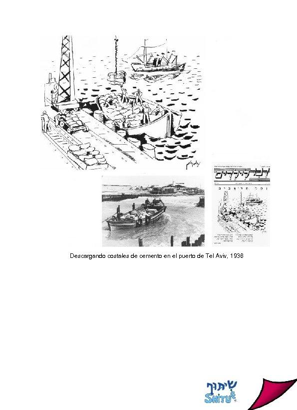 Descargando costales de cemento en el puerto de Tel Aviv, 1936