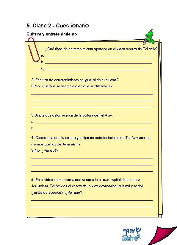 5. Clase 2 - Cuestionario Cultura y entretenimiento 1. ¿Qué tipos de entretenimiento aparece