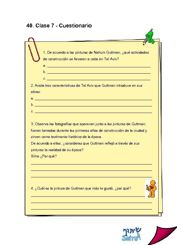 40. Clase 7 - Cuestionario 1. De acuerdo a las pinturas de Nahum Guttman,