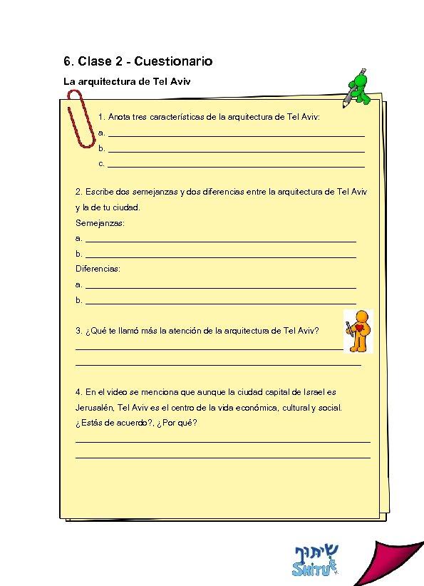 6. Clase 2 - Cuestionario La arquitectura de Tel Aviv 1. Anota tres características
