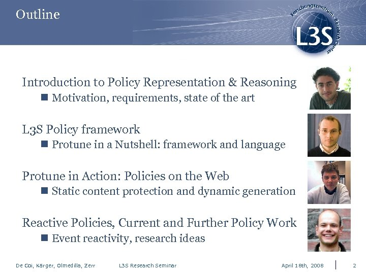 Outline Introduction to Policy Representation & Reasoning n Motivation, requirements, state of the art